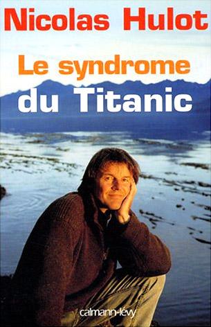 Le syndrome du Titanic, par Nicolas Hulot